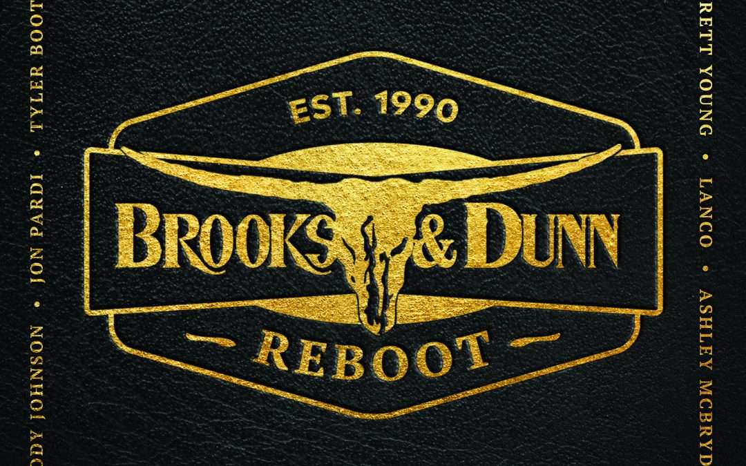 BROOKS & DUNN SHARE HIGHLY-ANTICIPATED TRACKLIST FOR 'REBOOT', OUT APRIL 5