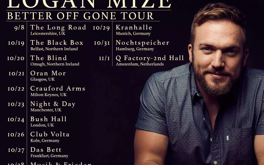 LOGAN MIZE ADDS FURTHER UK DATES DUE TO DEMAND.