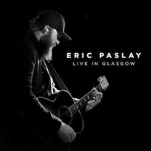 Eric Paslay Reveals LIVE IN GLASGOW Album Details