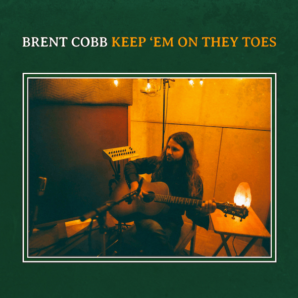 Brent Cobb releases new album 'Keep 'Em On They Toes'
