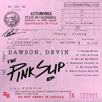 Devin Dawson's The Pink Slip EP Is Available Everywhere Today