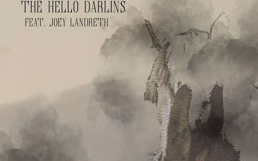 """THE HELLO DARLINS ENLIST JOEY LANDRETH FOR LATEST SINGLE """"ABERDEEN"""", OUT NOW"""