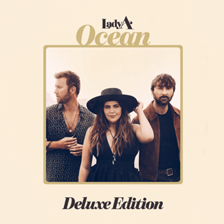 LADY A TO RELEASE 'OCEAN DELUXE EDITION' THIS FRIDAY!