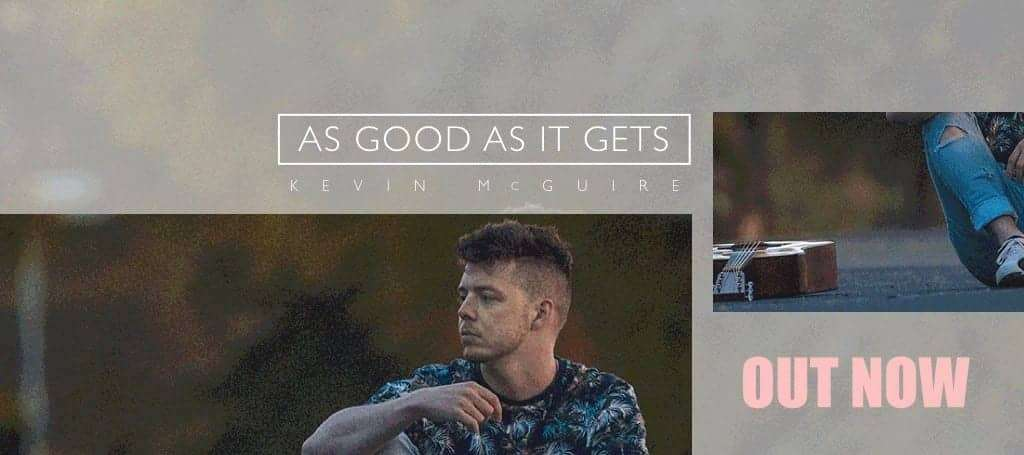 Kevin McGuire's Brand New Single 'As Good As it Gets'