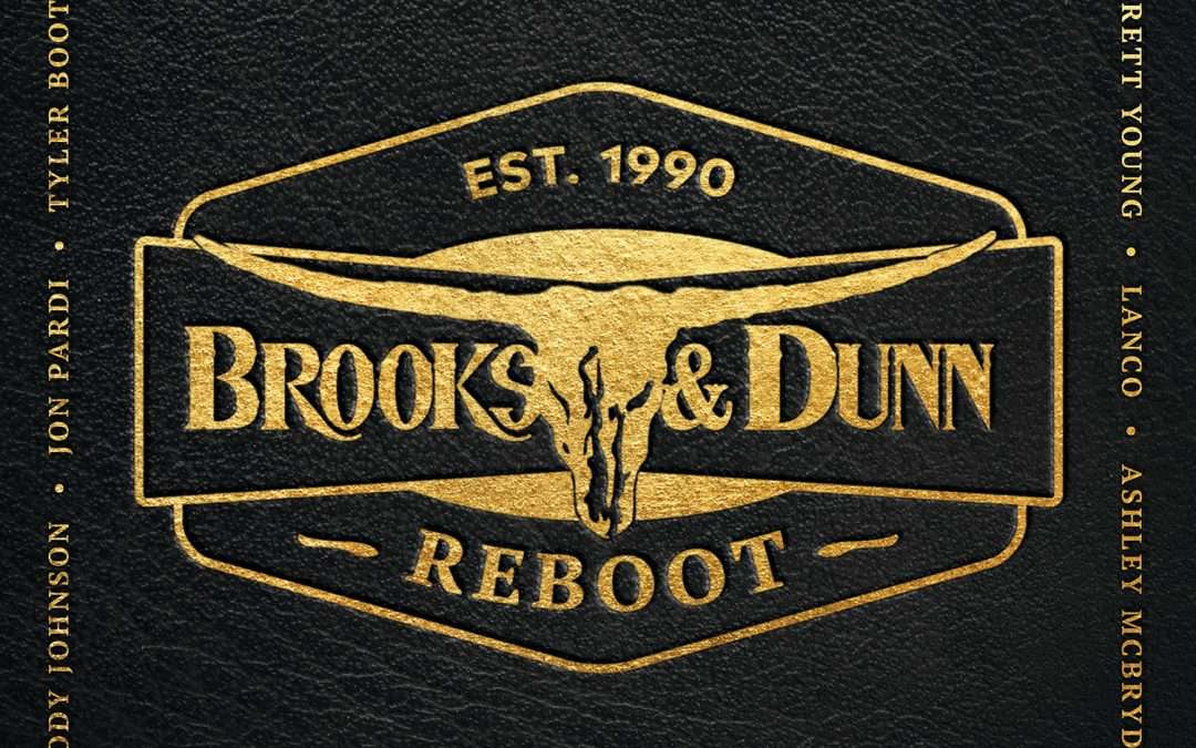 BROOKS & DUNN ANNOUNCE 'REBOOT', NEW COLLABORATION OUT APRIL 5th 2019