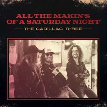 The Cadillac Three release brand new track 'All The Makin's Of A Saturday Night'
