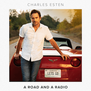 CHARLES ESTEN'S NEW SINGLE: 'A ROAD AND A RADIO' – OUT OCT 11TH
