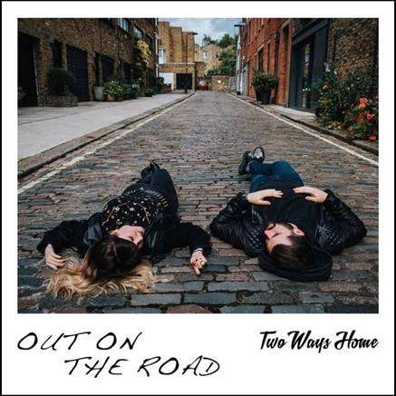 Two Ways Home Showcase New Album's Diverse Sound With Next Single 'Out On The Road'