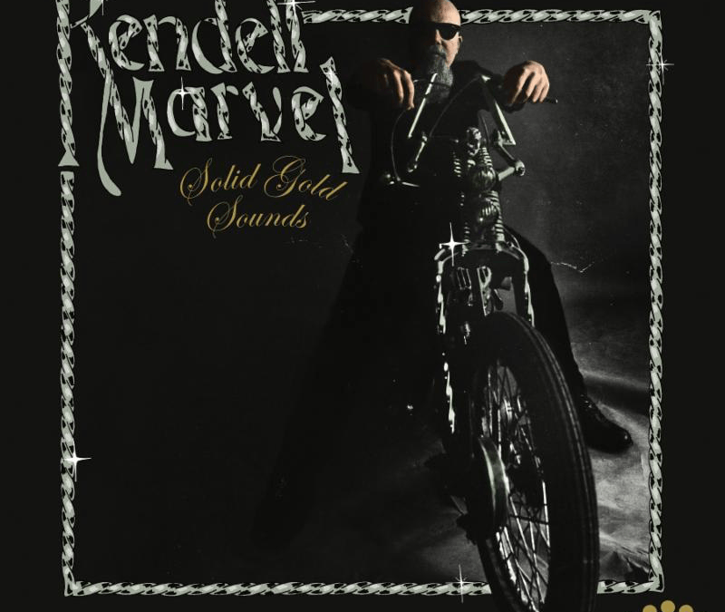 Kendell Marvel Releases New Album Solid Gold Sounds