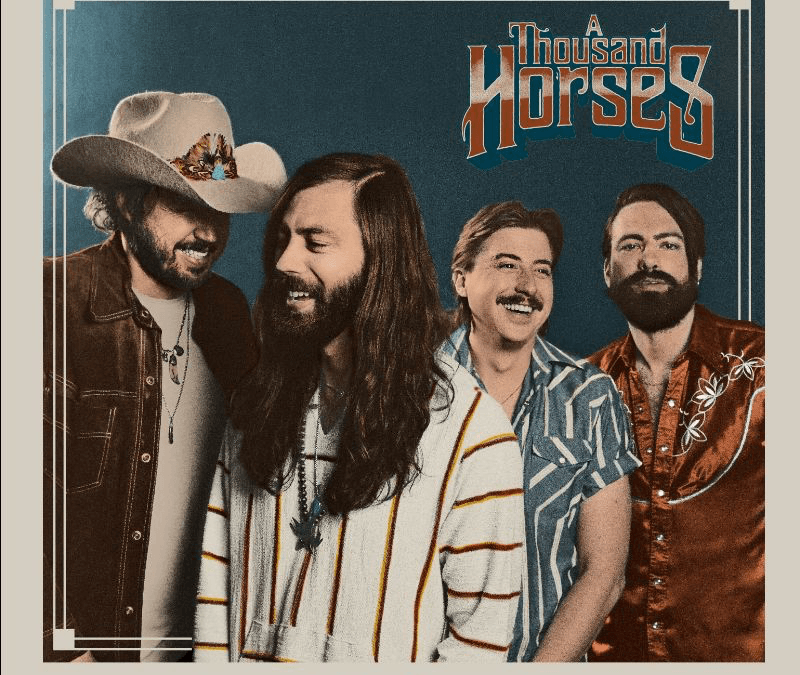 A SPECIAL EVENING WITH A THOUSAND HORSES THEIR FIRST UK SHOW IN THREE YEARS   VENUE UPGRADE DUE TO PHENOMENAL DEMAND
