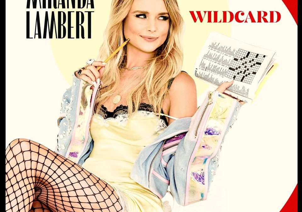 Miranda Lambert – Wildcard Album Review