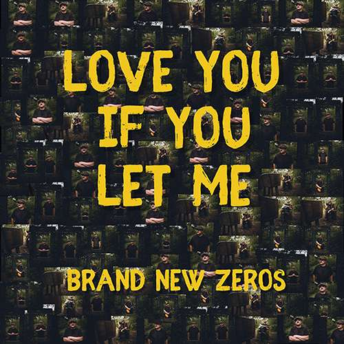 "Brand New Zeros to release new single ""Love You If You Let Me"""