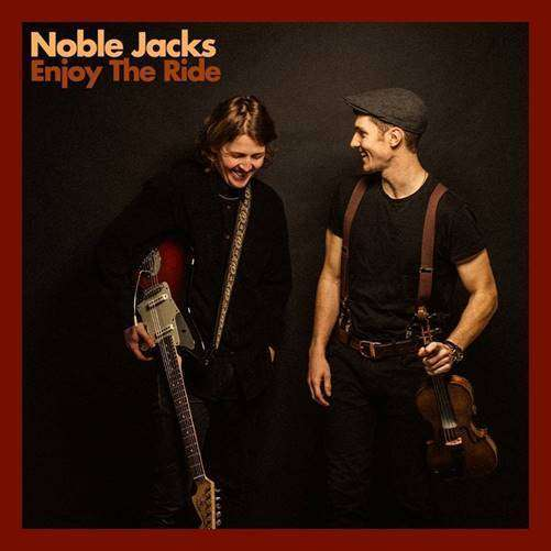 Come & 'Enjoy the Ride'!  Noble Jacks Premiere the Video for their Life-Enhancing Song