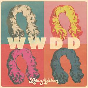 "LAINEY WILSON RELEASES DOLLY PARTON-INSPIRED ""WWDD"""