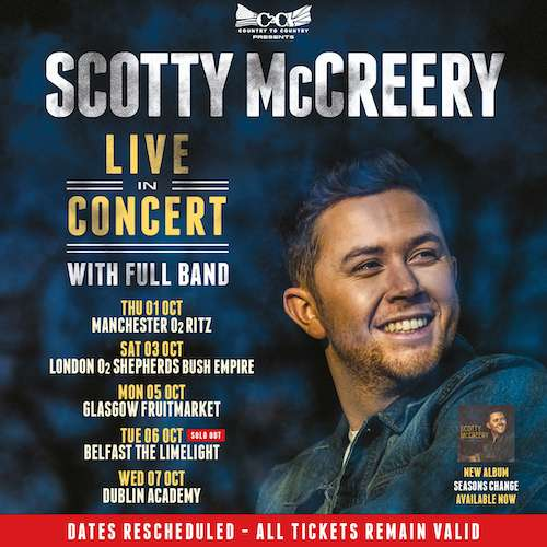 SCOTTY McCREERY POSTPONES UK AND IRELAND CONCERT TOUR FROM MAY TO OCTOBER.