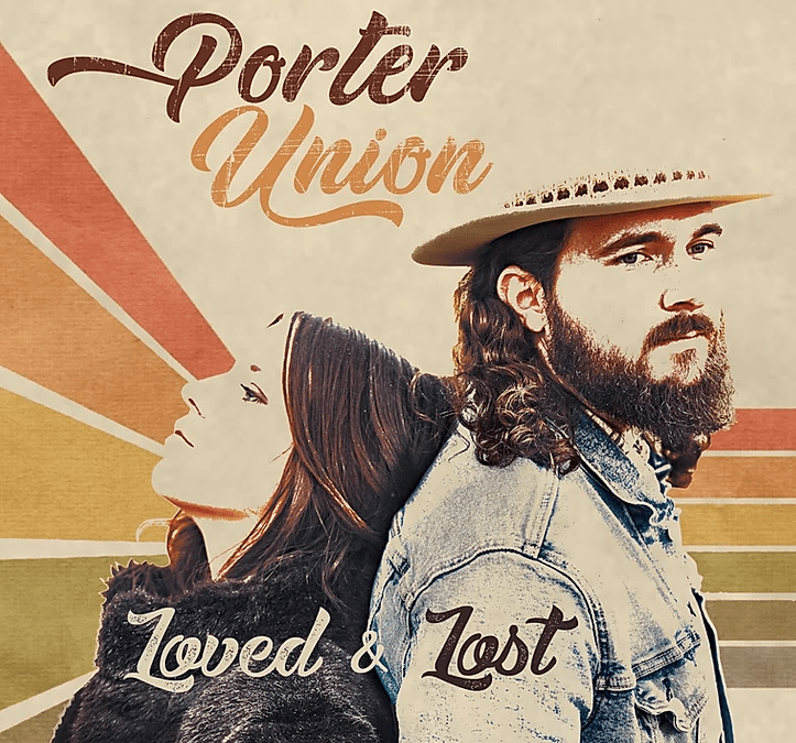 Porter Union 'Loved & Lost' Album Review