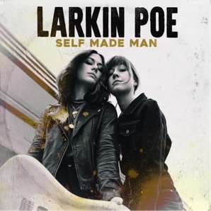 Larkin Poe 'Self Made Man' New Album Out Now