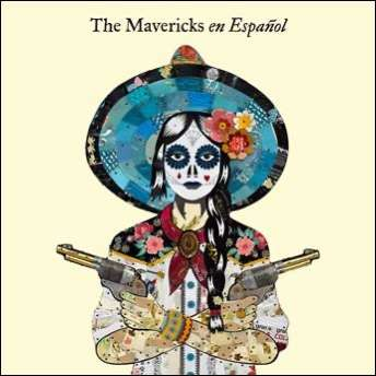 "THE MAVERICKS Announce ""En Espańol"", The Band's First-Ever Spanish Language / Latin Music Album, out August 21st"