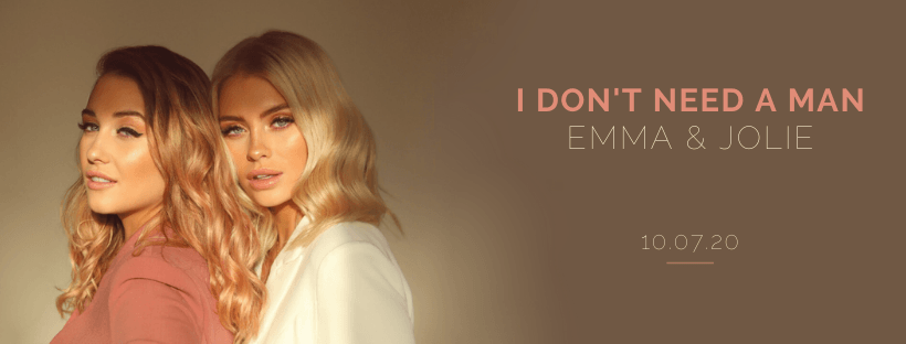 UK DUO EMMA & JOLIE SET TO TAKE THE INDUSTRY BY STORM WITH DEBUT SINGLE 'I DON'T NEED A MAN'