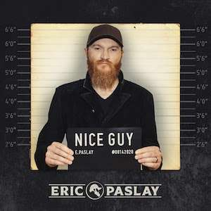ERIC PASLAY RELEASES 'NICE GUY' MUSIC VIDEO.