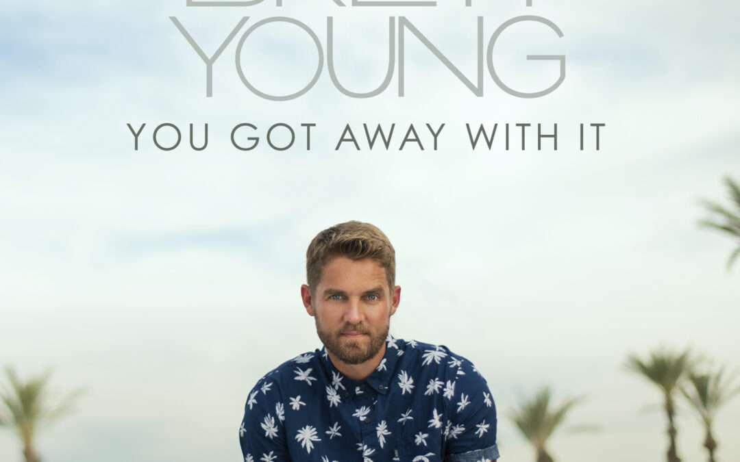 """BRETT YOUNG DECLARES """"YOU GOT AWAY WITH IT"""" – AVAILABLE NOW"""