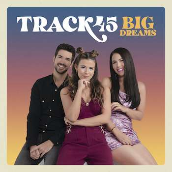 COUNTRY'S HOT NEW SIBLING TRIO TRACK45 RELEASES BIG DREAMS  EP OUT TODAY – LISTEN NOW