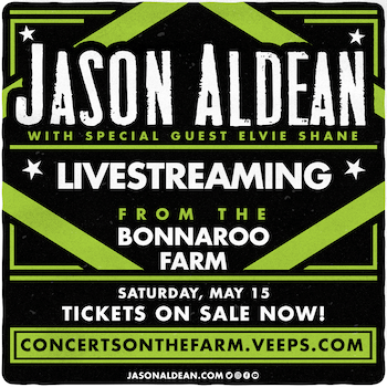 JASON ALDEAN: LIVE FROM THE BONNAROO FARM EXTENDS INVITATION TO FANS VIA LIVESTREAM GLOBAL EVENT ON MAY 15TH 2021
