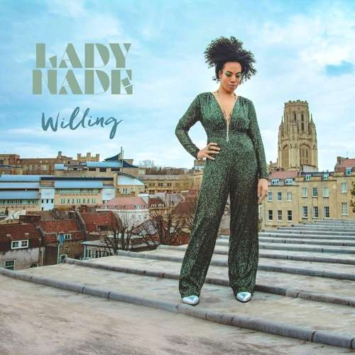 LADY NADE/ 'Willing' / The New Single & Video / OUT NOW