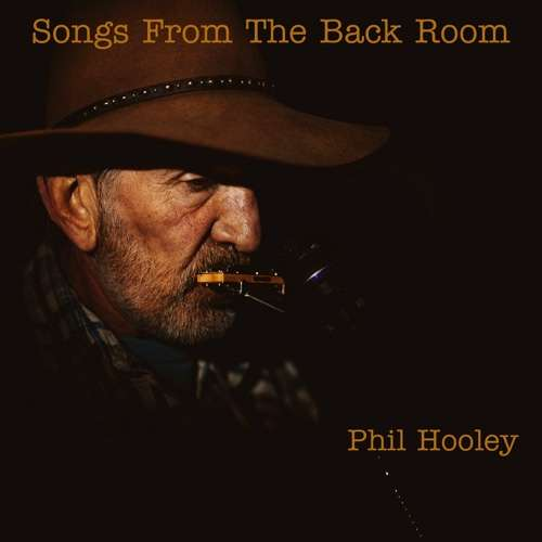 Phil Hooley 'Songs From The Back Room' The Debut Solo Album Out 14th May 2021