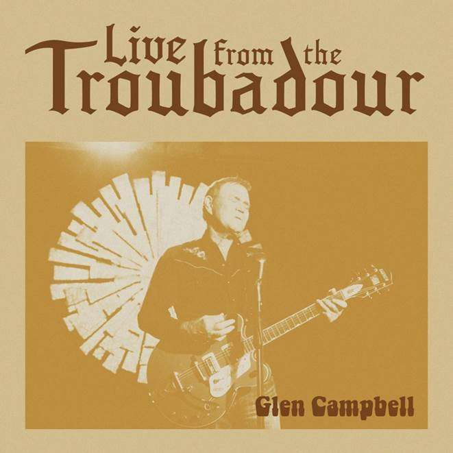 GLEN CAMPBELL 'LIVE FROM THE TROUBADOUR' ALBUM OUT JULY 23