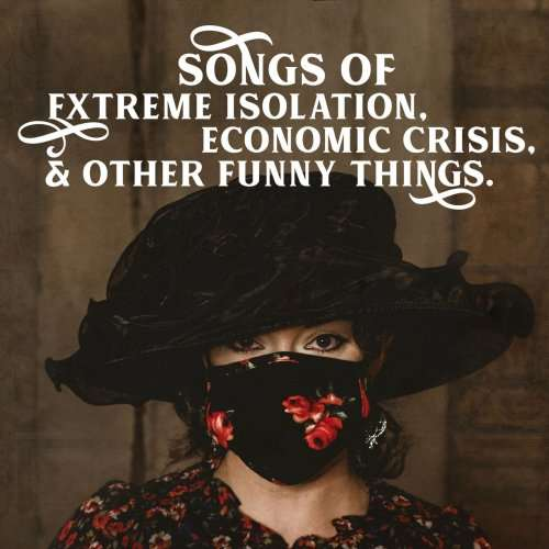 Kayla Ray – 'Songs of Extreme Isolation, Economic Crisis and Other Funny Things' Ep Release